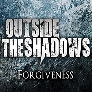 Outside the Shadows - Forgiveness (2014)