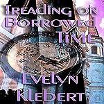 Treading on Borrowed Time | Evelyn Klebert