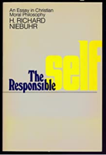 the responsible self an essay in christian moral philosophy  the responsible self an essay in christian moral philosophy