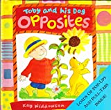 img - for Toby and His Dog: Opposites (Loads of Pop-Ups and Pull-Tabs Inside) book / textbook / text book