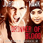 Drinker of Blood: SPECTR 2, Book 3 | Jordan L. Hawk