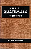 img - for Rural Guatemala 1760-1940 book / textbook / text book