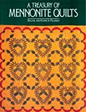 A Treasury of Mennonite Quilts, Kenneth Pellman and Rachel Pellman, 1561480592