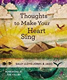 From Jago and Sally Lloyd-Jones, the creators of the bestselling Jesus Storybook Bible, comes this gorgeous and innovative collection of 101 simple-yet- profound thoughts on faith. Thoughts to Make Your Heart Sing shares profound spiritual tr...