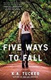 five ways to fall a novel the ten tiny breaths series by k a tucker 2014 06 24