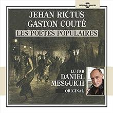 Jehan Rictus - Gaston Couté : Les poètes populaires Performance Auteur(s) : Jehan Rictus, Gaston Couté Narrateur(s) : Daniel Mesguich