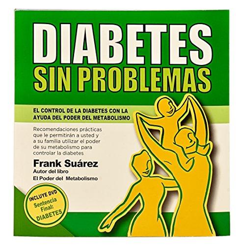 Diabetes Sin Problemas (Spanish Edition) El Control de la Diabetes con la Ayuda del Poder del Metabolismo Versin Completa