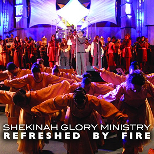 Refreshed By Fire (Live) (Glory Shekinah Live)