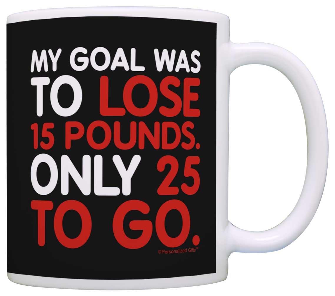 Coworkerギフト目標はto Lose 15ポンド25 to Goダイエットギフトコーヒーマグティーカップ 11オンス ブラック B0171YNWZW  ブラック