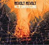 Wild Unraveling (EP) by Revolt Revolt (2015-08-03)