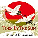Torn by the Sun Audiobook by John C. Dalglish Narrated by James Killavey