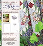 quilt diary - Thimbleberries My Quilts: A Journal for Storing Photos, Fabrics and Memories of Your Favorite Quilts (Thimbleberries)