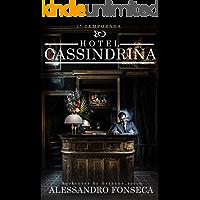 Hotel Cassindrina: 🔱1ª Temporada 🔱