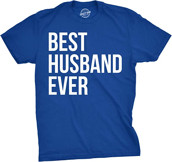 Mens Best Husband Ever T Shirt Funny Novelty Sincere Valentines Day Tee for Guys (Blue) - L