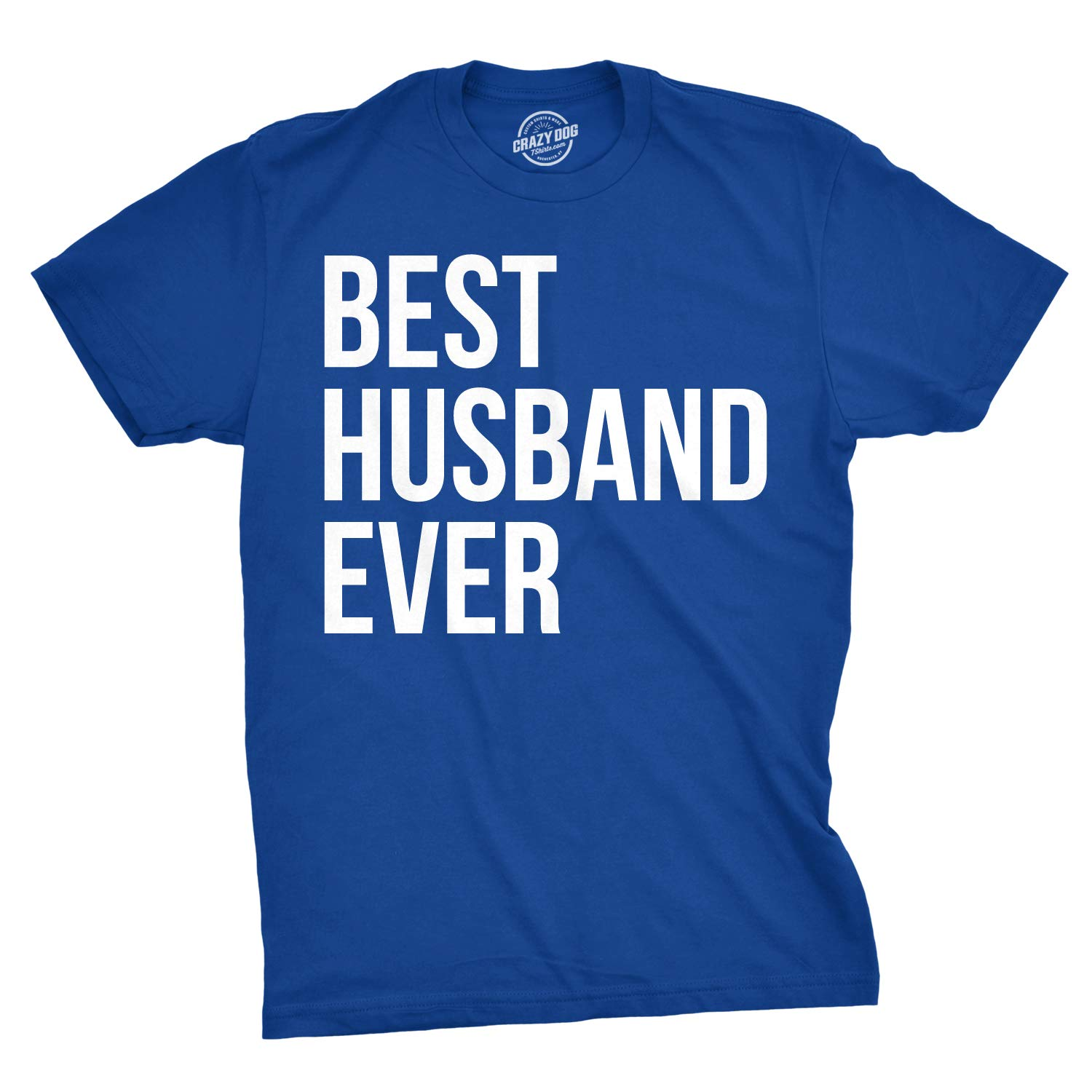 dad16ac72 Mens Best Husband Ever T shirt Funny T shirts for Dad Fathers Day Gift  Sarcasm W: Amazon.ca: Sports & Outdoors