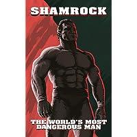 Shamrock: The World's Most Dangerous Man