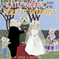 Katie Mouse and the Perfect Wedding: A Flower Girl Story