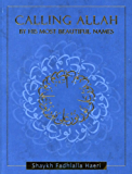 Calling Allah By His Most Beautiful Names (English Edition)