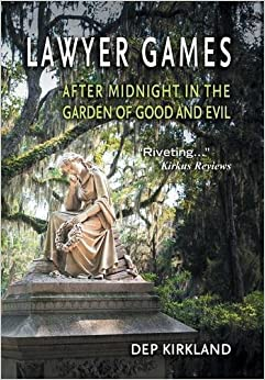 Lawyer games after midnight in the garden of good and evil dep kirkland 9781457541995 amazon for Midnight in garden of good and evil