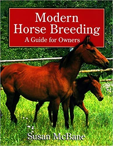 Modern Horse Breeding: A Guide for Owners 1st edition by McBane, Susan (2001)