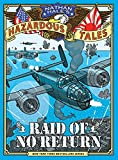 Raid of No Return (Nathan Hale's Hazardous Tales #7): A World War II Tale of the Doolittle Raid (Nathan Hale's Hazardous Tales)