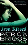 Iron Kissed: Mercy Thompson: Book 3