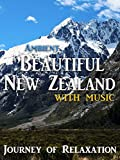 Ambient Beautiful New Zealand - with music