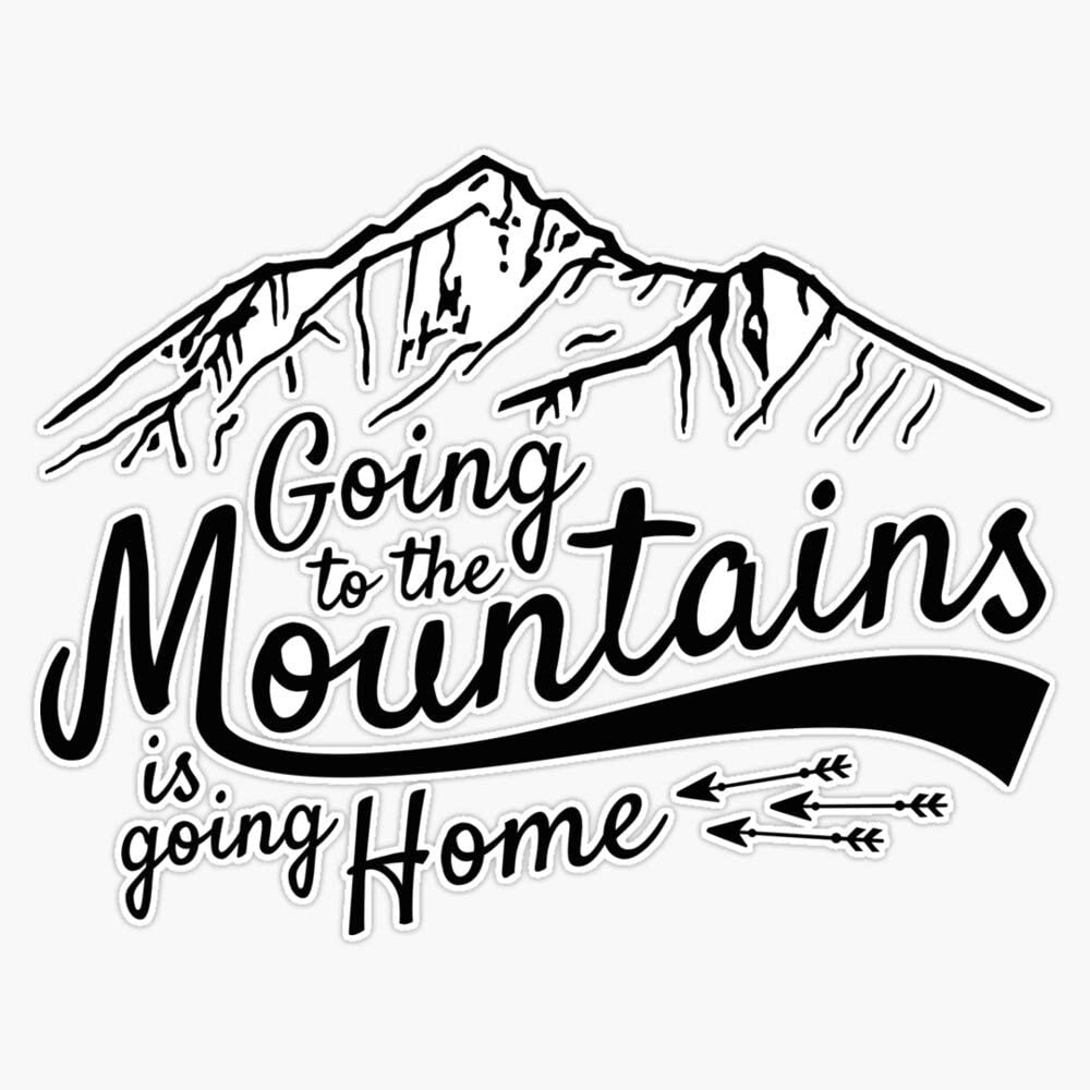 """Going To The Mountains Is Going Home Vinyl Waterproof Sticker Decal Car Laptop Wall Window Bumper Sticker 5"""""""