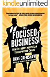 The Focused Business: How Entrepreneurs Can Triumph Over Chaos (English Edition)