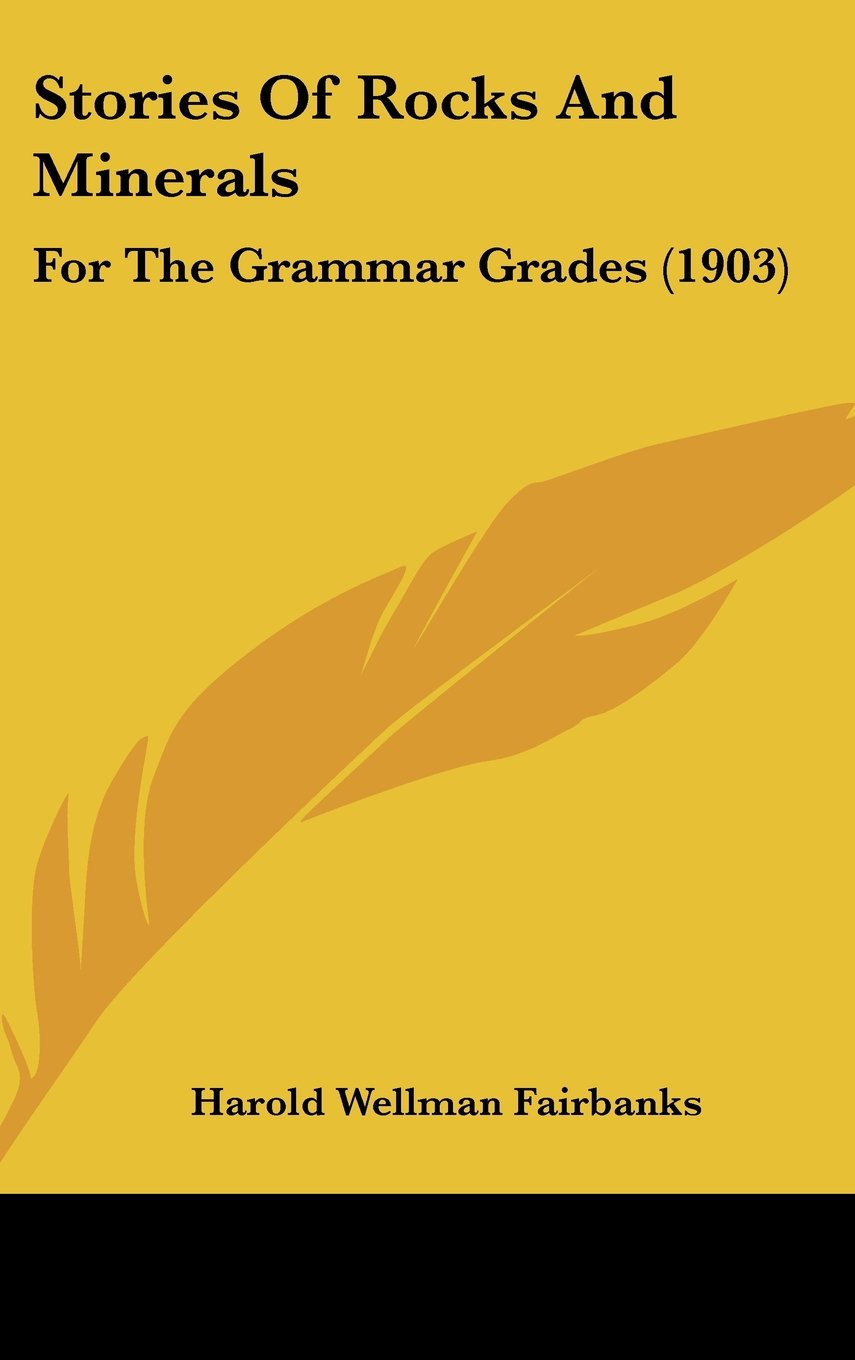Stories Of Rocks And Minerals: For The Grammar Grades (1903) pdf epub