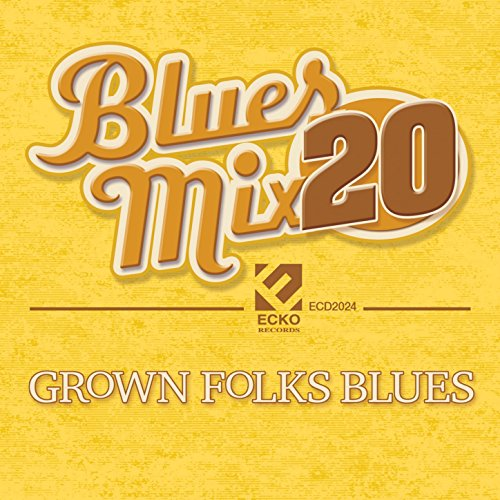 Blues Mix, Vol. 20: Grown Folk...