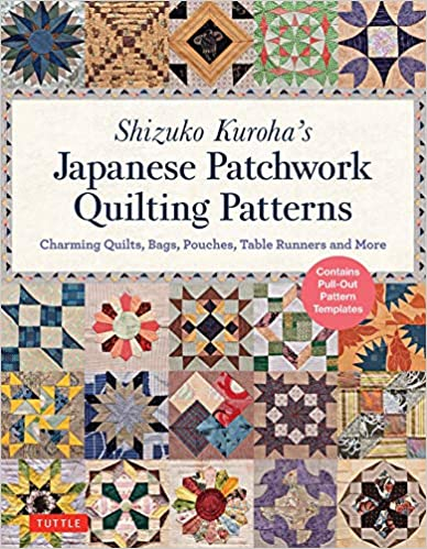 Bags Pouches Shizuko Kurohas Japanese Patchwork Quilting Patterns: Charming Quilts Table Runners and More