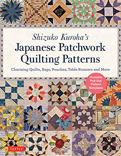 (Shizuko Kuroha's Japanese Patchwork Quilting Patterns: Charming Quilts, Bags, Pouches, Table Runners and More)
