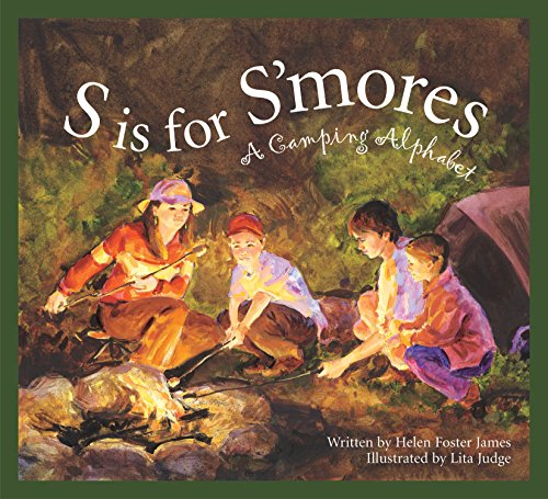 S Is for S'mores: A Camping Alphabet (Alphabet - Take To Trip On What Camping