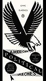 American Political Speeches (Penguin Civic Classics Book 5)