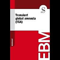 Transient Global Amnesia (TGA) (English Edition)