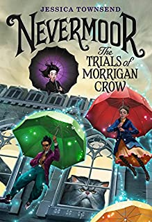 Book Cover: Nevermoor: The Trials of Morrigan Crow