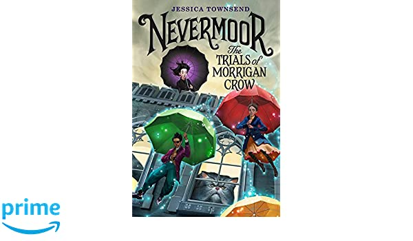 Nevermoor: The Trials of Morrigan Crow: Amazon.es: Jessica ...