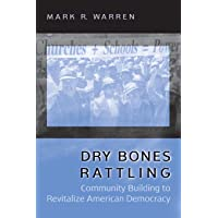 Dry Bones Rattling: Community Building to Revitalize American Democracy (Princeton Studies in American Politics: Historical, International, and Comparative Perspectives (117))