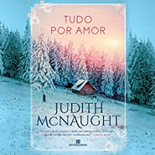 Tudo por amor [Everything for Love] Audiobook by Judith McNaught Narrated by Carla Dias