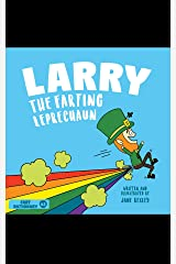 Larry The Farting Leprechaun: A Funny Read Aloud Picture Book For Kids And Adults About Leprechaun Farts and Toots for St. Patrick's Day (Fart Dictionaries and Toot Along Stories) Kindle Edition