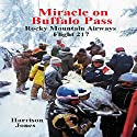 Miracle on Buffalo Pass: Rocky Mountain Airways Flight 217 Audiobook by Harrison Jones Narrated by Thomas Block