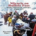 Miracle on Buffalo Pass: Rocky Mountain Airways Flight 217 | Harrison Jones