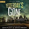 Yesterday's Gone: Season One Audiobook by Sean Platt, David Wright Narrated by R. C. Bray, Chris Patton, Brian Holsopple, Ray Chase, Maxwell Glick, Tamara Marston