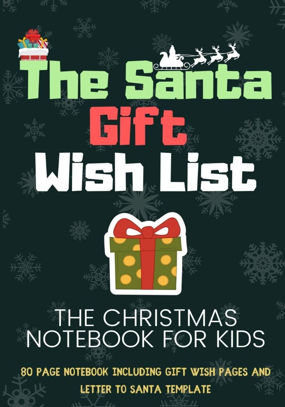 The Santa Wish List A Combination Notebook With Templates For Kids To Record Their Gifts Plus Letter Template To Write To Santa Designs Modern Magic 9781922515322 Books