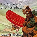 The Adventures of Doctor Eszterhazy Audiobook by Avram Davidson Narrated by Robert Blumenfeld