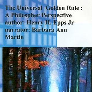 The Universal Golden Rule: A Philosopher Perspective Audiobook