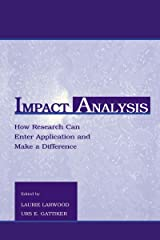 Impact Analysis: How Research Can Enter Application and Make A Difference (Applied Social Research Series) Kindle Edition