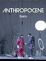Anthropocene Opera