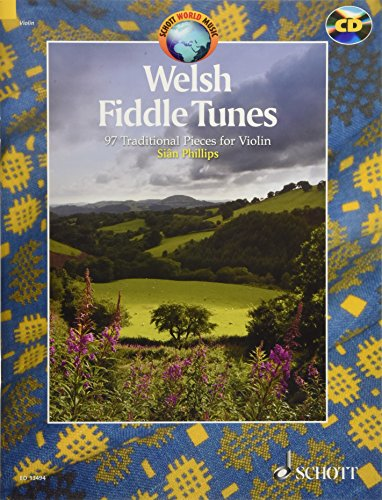 Welsh Fiddle Tunes: 97 Traditional Pieces for Violin With a CD of Accompaniments and Performances (Schott World Music)